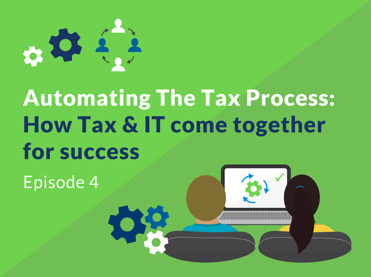Automating Tax Processes: How Tax & IT Come Together for Success