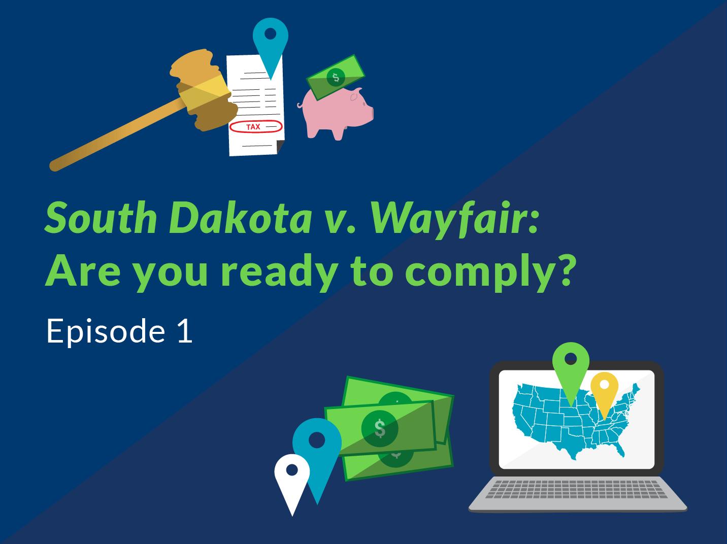 Are you ready to comply South Dakota v. Wayfair?