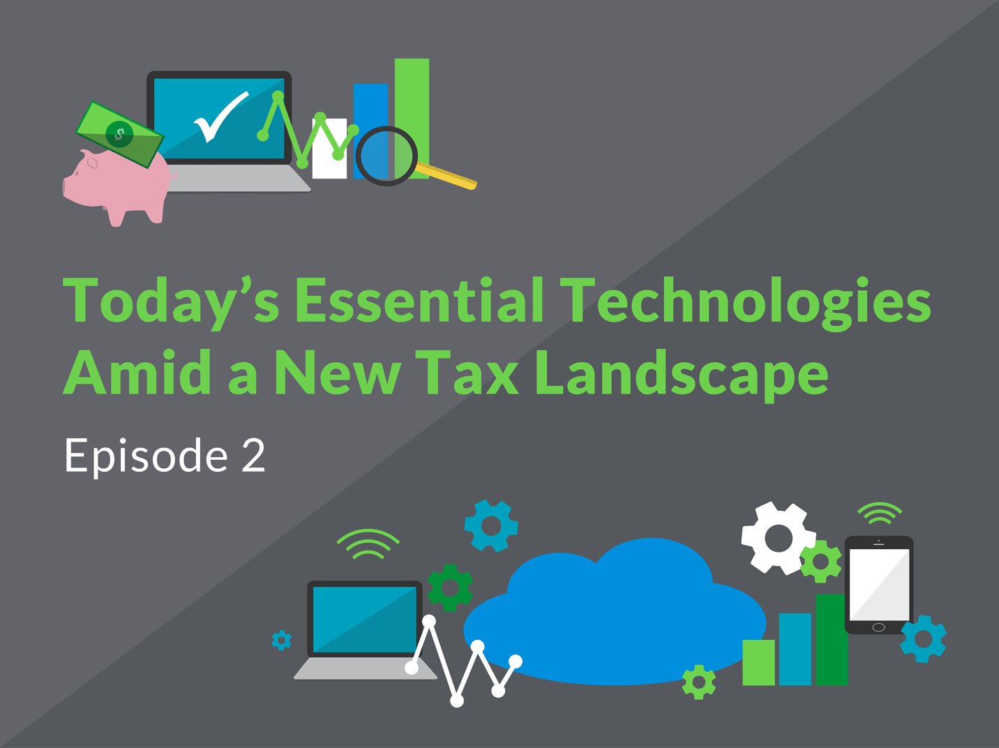 Today's Essential Technologies Amid a New Tax Landscape