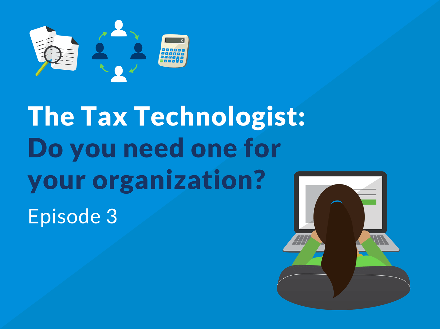 The Tax Technologist: Do you need one for your organization?